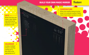 The project is the latest version of the magazine MagicMirror MagPi. In its paper version, the magazine reviews all the details needed to build the mirror